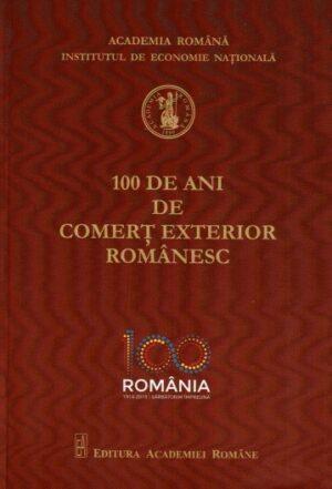 """Cartea editată de ANEIR – """"100 de ani de comerţ exterior românesc """" – a fost premiată de Academia Română"""