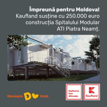 Kaufland România contribuie cu 250.000 de euro pentru ridicarea Spitalului Modular ATI Piatra Neamț