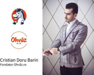 """Interviu cu Cristian Doru Barin, fondator Ohvăz.ro: """"Cred că generația tânără dorește o schimbare."""""""