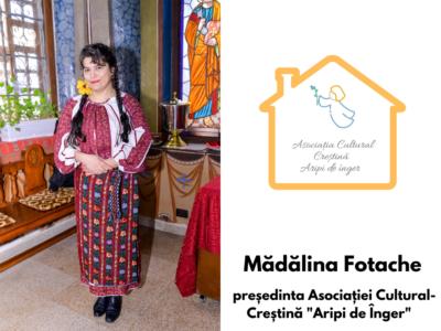 """Interviu cu Mădălina Fotache, președinta Asociației Cultural-Creștină Aripi de Înger : """"Tineriişi copiii, indiferent de situaţia încareseaflă, reprezintă o forţă și împreună putemschimba lumeaîn bine."""""""