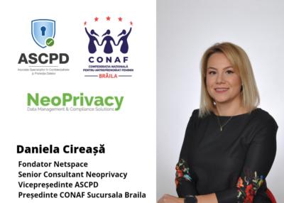 Interviu cu Daniela Cireașă, fondator Netspace, Senior Consultant Neoprivacy, Vicepreședinte ASCPD și Președinte CONAF Sucursala Brăila