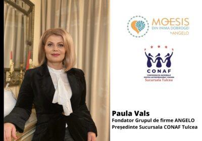 """Interviu cu Paula Vals, fondator Grupul de firme Angelo și președinte al Sucursalei CONAF Tulcea: """"Fericirea adevărată vine din puterea de a construi și de a dărui binele!"""""""