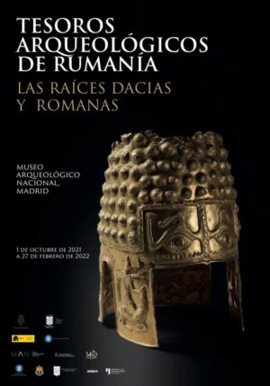 TEZAURE ARHEOLOGICE DIN ROMÂNIA. RĂDĂCINI DACICE ȘI ROMANE. 1 OCTOMBRIE 2021 – 27 FEBRUARIE 2022